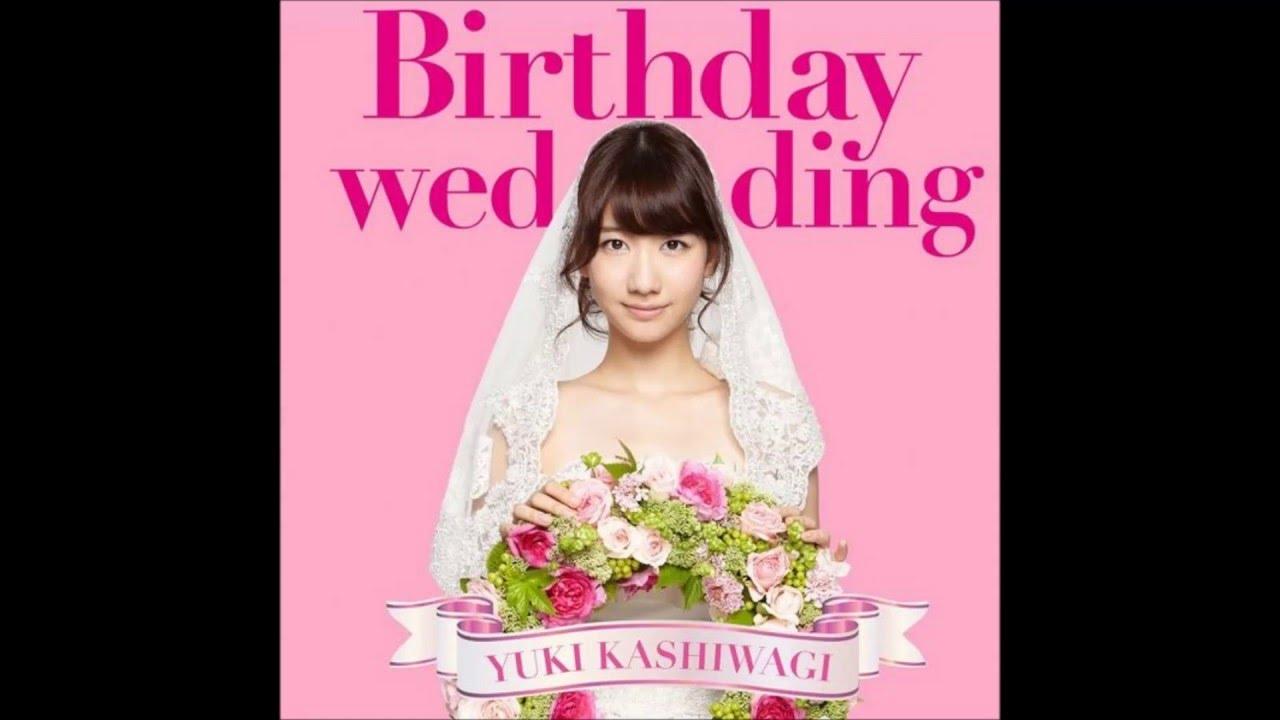 kashiwagi yuki birthday wedding youtube