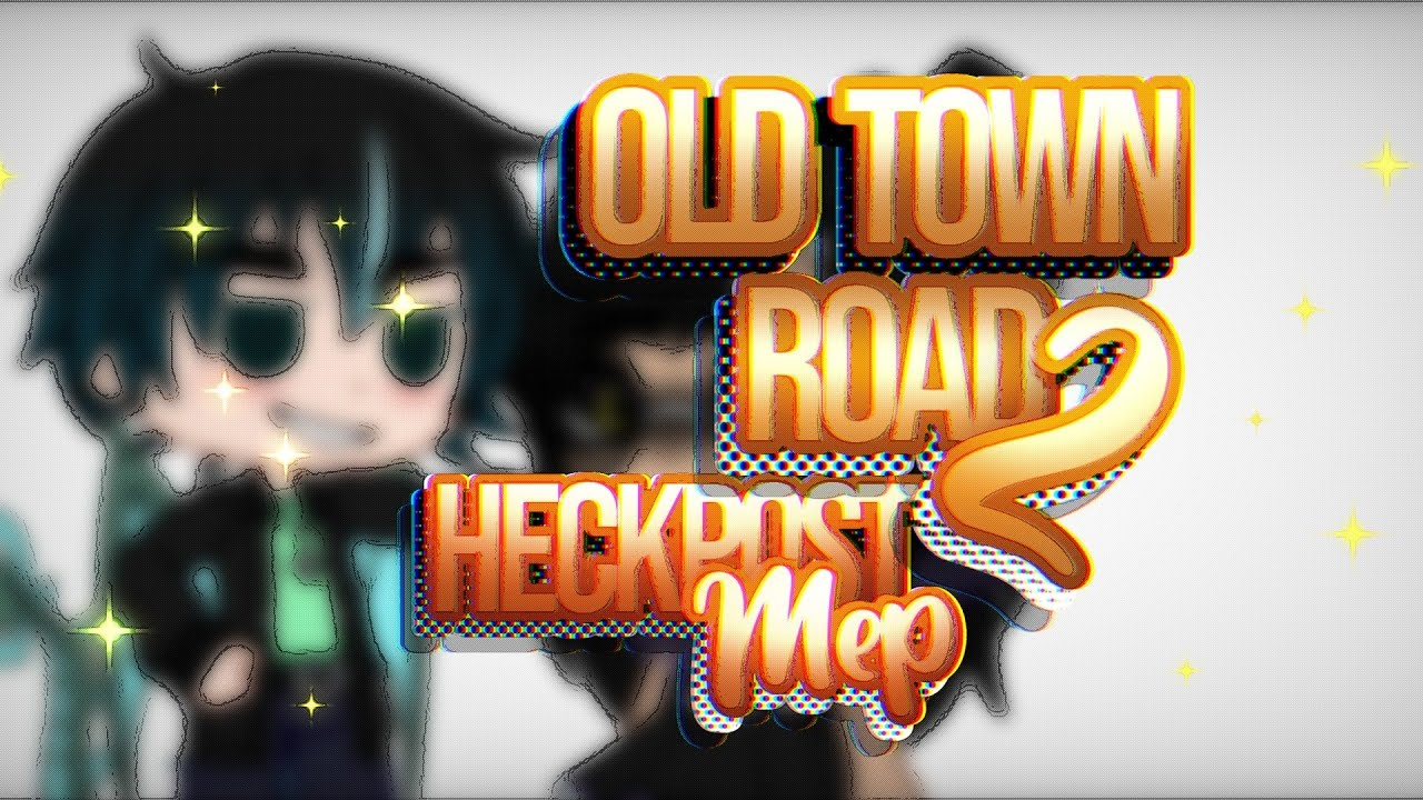 Old Town Road 2 • Heckpost Mep • Finished