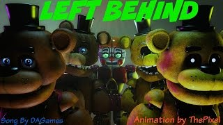 SFM FNAF SONG Left Behind by DAGames 450 Subz special