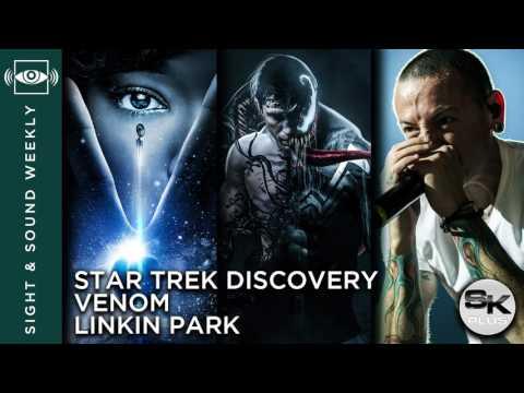 Sight & Sound Weekly #32: Star Trek Discovery, Venom, Linkin Park