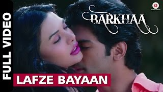 Lafze Bayaan (Full Video Song) | Barkhaa