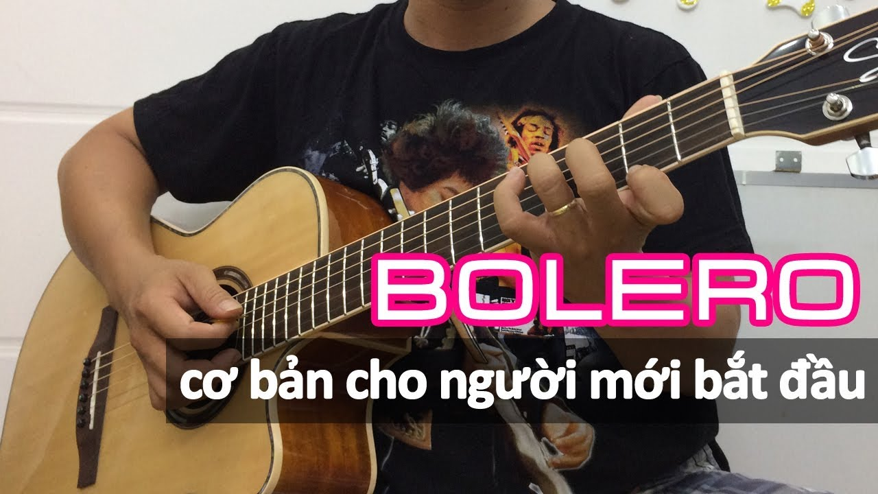 Cách đệm BOLERO cơ bản dễ học nhất PHẦN 1 – Hướng dẫn đệm hát cơ bản
