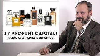 I 7 profumi capitali - Guida alle famiglie olfattive