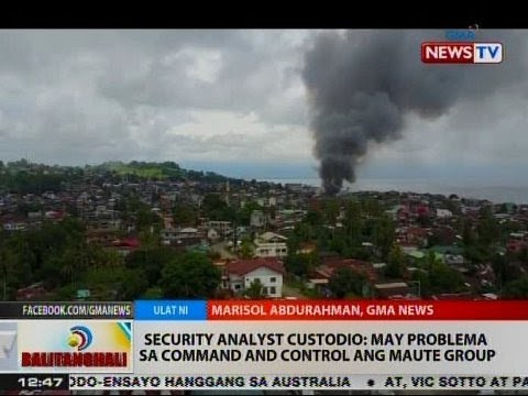 BT: Security Analyst Custodio: May problema sa command and control ang Maute group