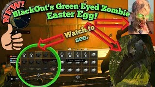 NEW! Green Eyed Zombie Easter Egg on BlackOut.