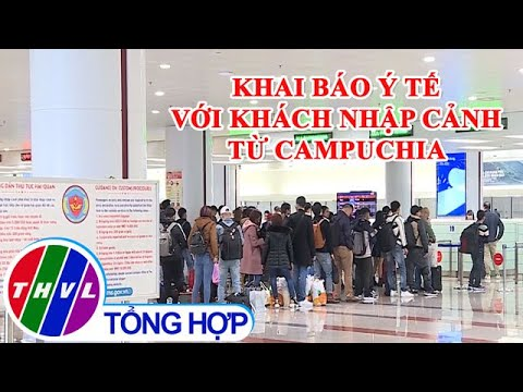 Thực hiện khai báo y tế với khách nhập cảnh từ Campuchia
