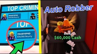 ARREST AUTO ROBBER HACKER WITH $60,000 BOUNTY!! (Roblox Jailbreak)