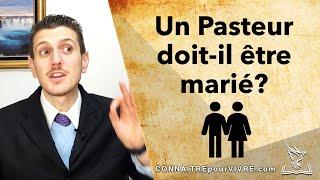 Un Pasteur doit-il être marié?