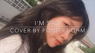 I'm sad - maiyarap ft.strickyrice killah cover by pond ft.ohm