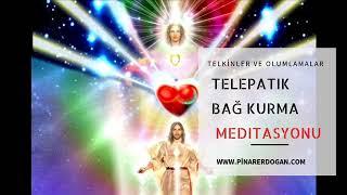 Telepatik Bağ Kurma Meditasyonu /// Sevgilinle Kordon Bağı Kurma