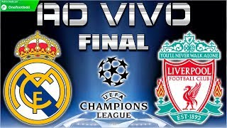 Real Madrid vs Liverpool Ao Vivo HD | Liga dos Campeões 2018 | FINAL | 26/05/2018