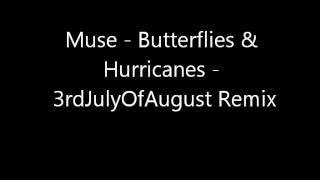Muse - Butterflies & Hurricanes (3rdJulyOfAugust Remix).