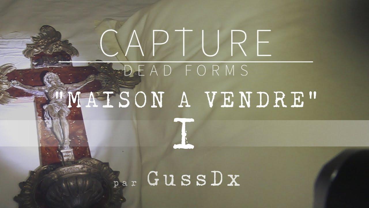 """CAPTURE DEAD FORMS : """"Maison à Vendre"""" - FICTION"""