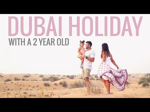 DUBAI HOLIDAY WITH A 2 YEAR OLD