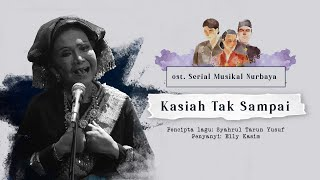 Kasih Tak Sampai oleh Elly Kasim - OST Serial Musikal NURBAYA