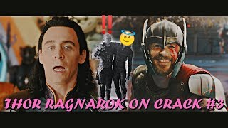 ● Thor Ragnarok ● On Crack #3