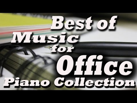 Best of Music for Office – Music At Work : Piano Collection