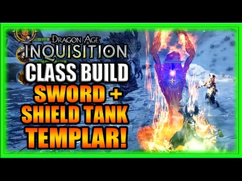 Dragon Age Inquisition - Class Build - Sword and Shield Templar Tank Guide!