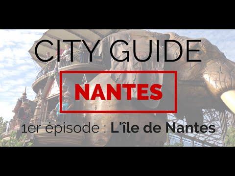 CITY GUIDE NANTES - Episode 1 : Ile de Nantes