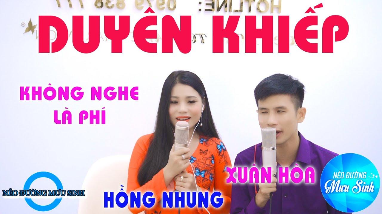 DUYÊN KIẾP | Xuân Hoà | Hồng Nhung | Mở Nghe Thử Mà Hay Nức Nở Quý Vị Ạ