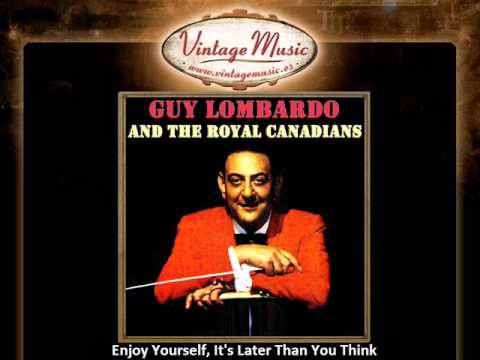 Guy Lombardo -- Enjoy Yourself, It's Later Than You Think (VintageMusic.es)