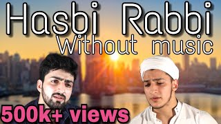Hasbi Rabbi Jallallah New Best Naat Without Music Danish F Dar Dawar Farooq Lailahaillallah