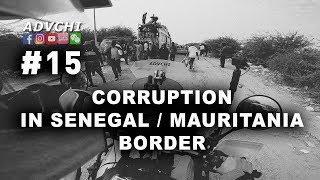 CORRUPTION IN SENEGAL/MAURITANIA BORDER ► MOTORCYCLE ADVENTURE► AFRICA ►#15