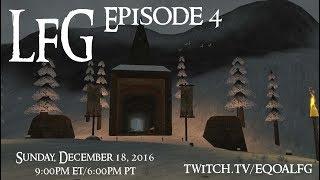 EQOA LFG Episode 4 (December 18, 2016)