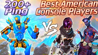 Beating the BEST Console Players in America with 200+ Ping! (Apex Legends)