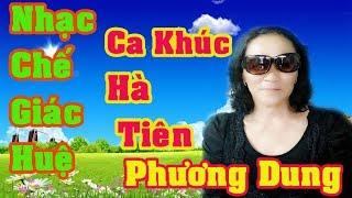 Hà Tiên ( chế) -  Phương Dung - Nhạc Chế Giác Huệ