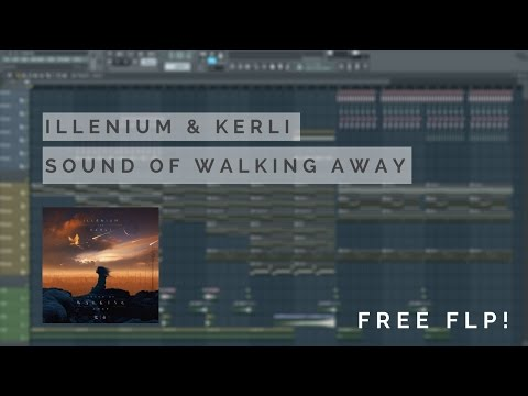FL STUDIO | Illenium (ft. Kerli) - Sound Of Walking Away [FREE FLP]