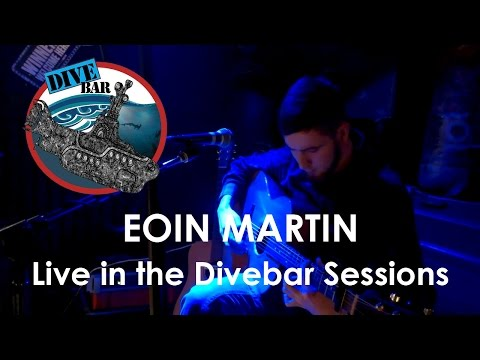 Eoin Martin Live at the Dive Bar Sessions