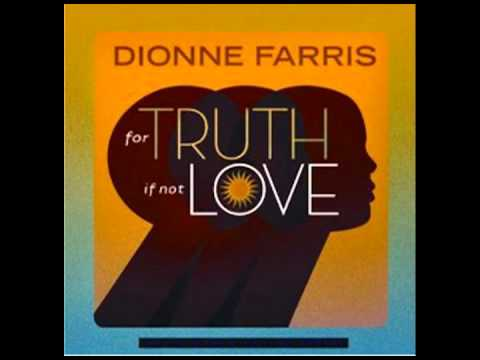 Dionne Farris  So Blind from For Truth IF Not Love
