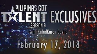 Pilipinas Got Talent Season 6 Exclusives - February 17, 2018