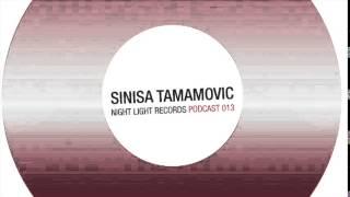 Sinisa Tamamovic - Night Light Records Podcast 013