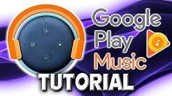How To Play Google Play Music On Alexa