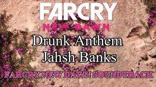 Скачать Farcry New Dawn Soundtrack Drunk Anthem Jahsh Banks