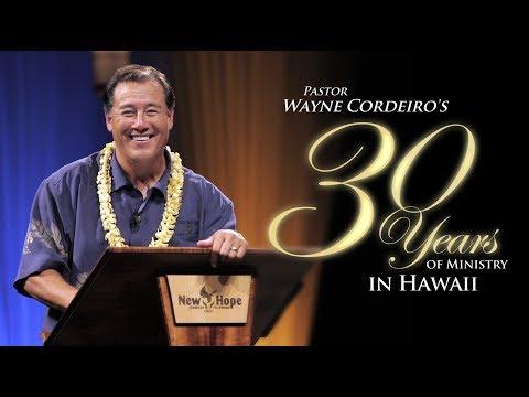 30 Years of Ministry in Hawaii - Pastor Wayne Cordeiro