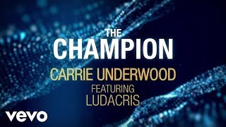 Carrie Underwood - The Champion (Official Lyric Video) ft. Ludacris