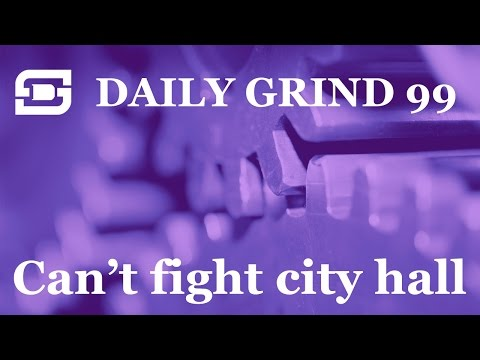 Deepwater Subsea | Daily Grind # 99 - You Can't fight City Hall