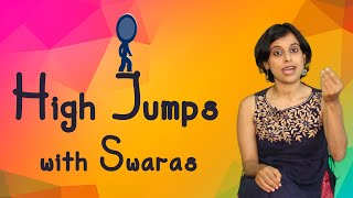 High Jumps with Swaras