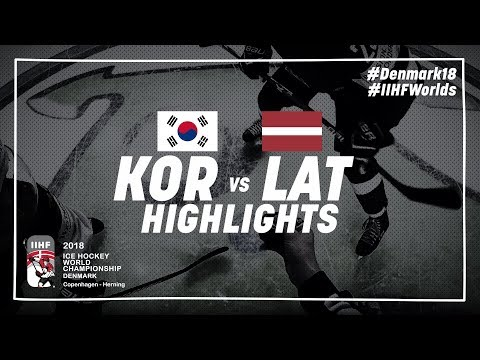 Game Highlights: Korea vs Latvia May 8 2018   #IIHFWorlds 2018