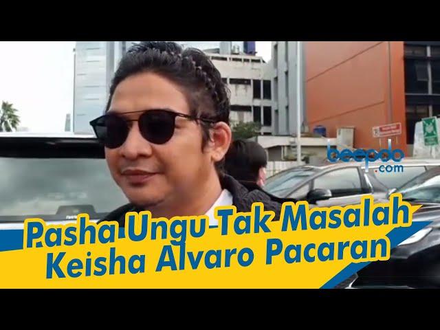 Pasha Ungu Tak Masalah Keisha Alvaro Pacaran
