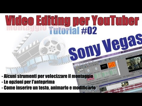 Video Editing per YouTuber - Sony Vegas - #02 - Inserire, animare e modificare un testo