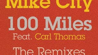 Mike City feat. Carl Thomas - 100 Miles (Frankie's RBL SND Vocal Mix)