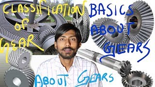 [HINDI]CLASSIFICATION OF GEARS| BASICS ABOUT GEARS | SPUR GEAR , HELICAL GEAR , BEVEL GEAR & MORE