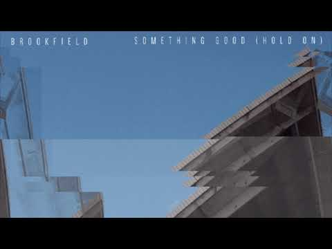 BROOKFIELD - Something Good (Hold On) - Official Audio