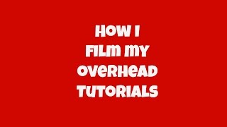 How I Film My Craft Videos and Tutorials