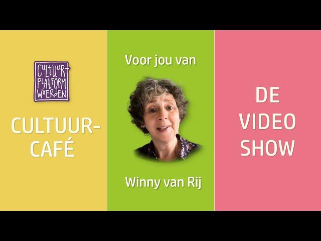 afl. 4. - Winny van Rij  - CULTUURCAFÉ - DE VIDEO SHOW