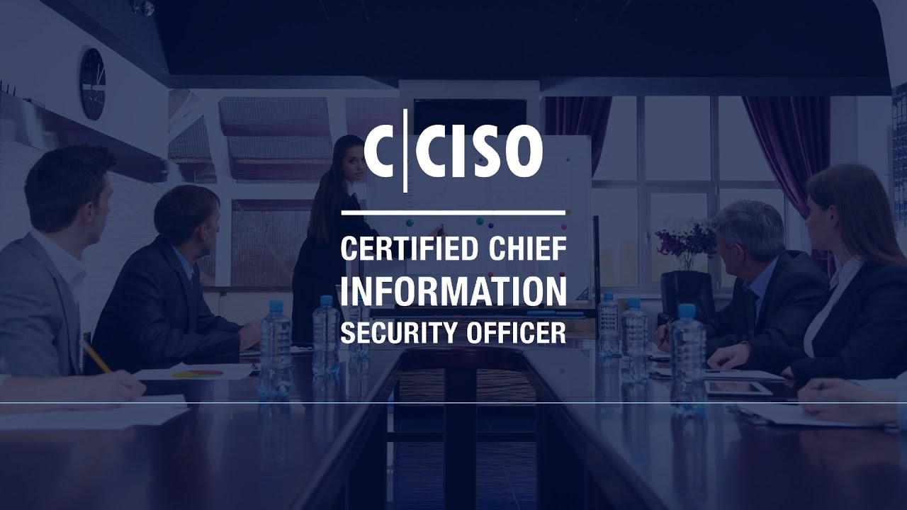 Certified Chief Information Security Officer (C|CISO)
